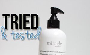 Tried & tested  - Philosophy Miracle worker miraculous anti-aging lactic acid cleanser & mask